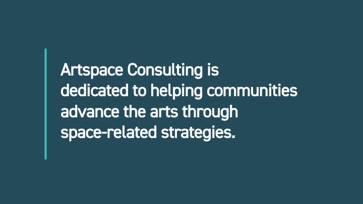Artspace Consulting is dedicated to helping communities advance the arts through space-related strategies.